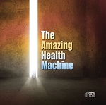 The Amazing Health Machine CD