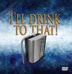 NEW!!  DVD  I'LL DRINK TO THAT""