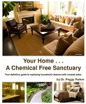 Your Home a Chemical Free Sanctuary- Limited quantity single copies only